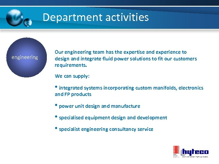 Department activities engineering Our engineering team has the expertise and experience to design and
