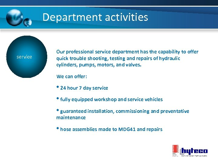 Department activities service Our professional service department has the capability to offer quick trouble