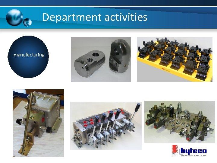 Department activities manufacturing