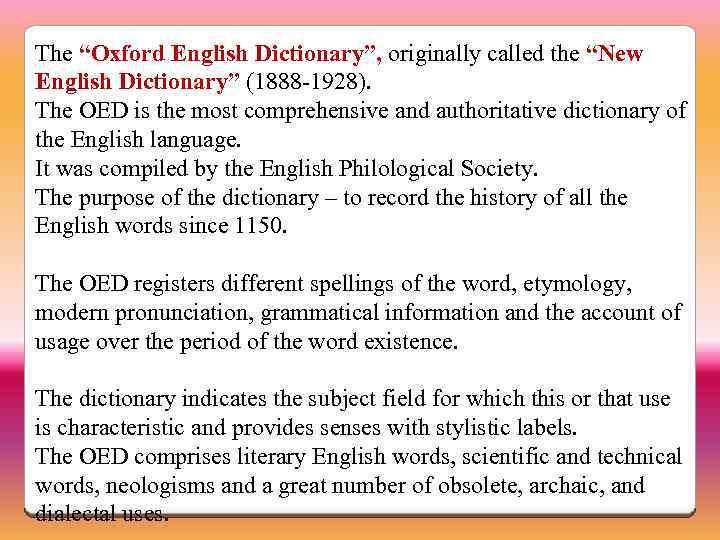 """The """"Oxford English Dictionary"""", originally called the """"New English Dictionary"""" (1888 -1928). The OED"""