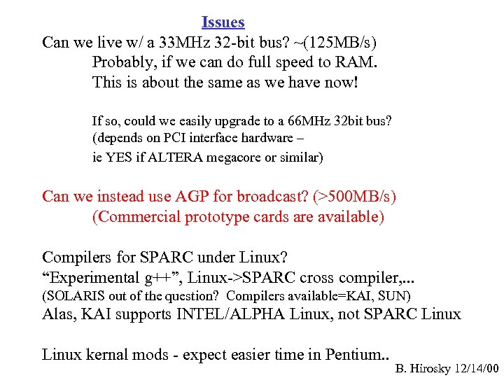 Issues Can we live w/ a 33 MHz 32 -bit bus? ~(125 MB/s) Probably,