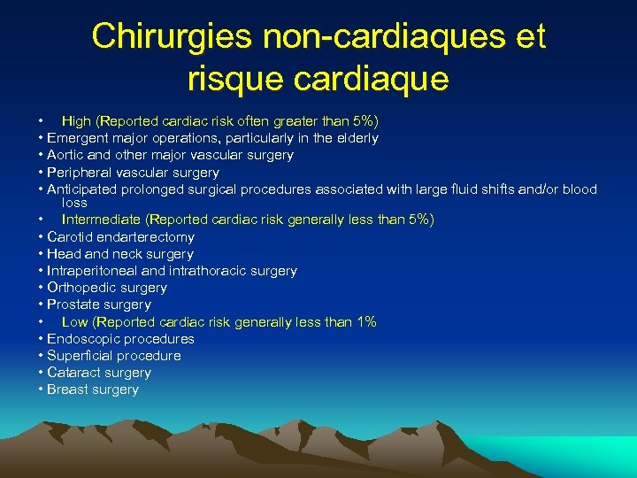 Chirurgies non-cardiaques et risque cardiaque • High (Reported cardiac risk often greater than 5%)