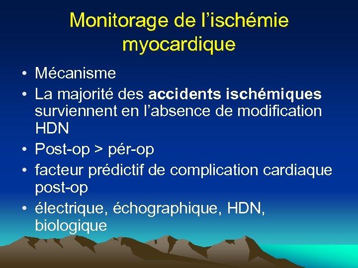 Monitorage de l'ischémie myocardique • Mécanisme • La majorité des accidents ischémiques surviennent en