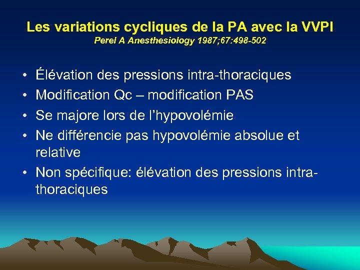 Les variations cycliques de la PA avec la VVPI Perel A Anesthesiology 1987; 67: