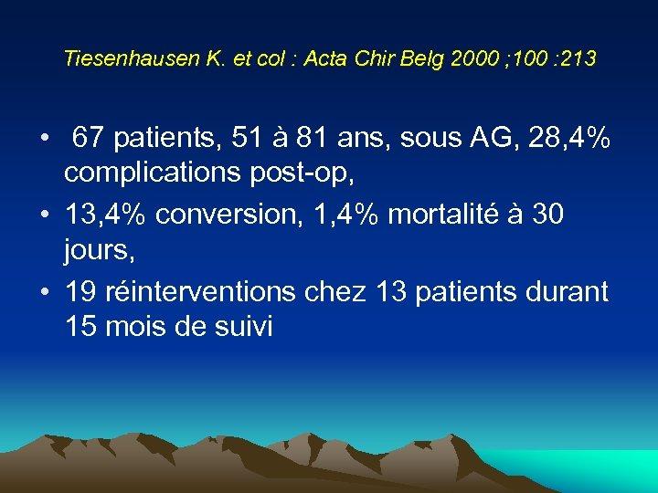 Tiesenhausen K. et col : Acta Chir Belg 2000 ; 100 : 213 •