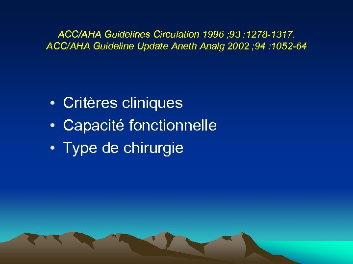 ACC/AHA Guidelines Circulation 1996 ; 93 : 1278 -1317. ACC/AHA Guideline Update Aneth Analg
