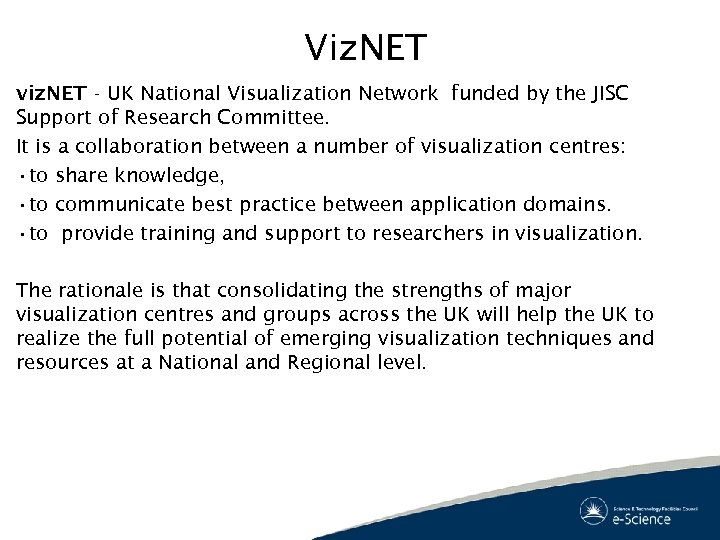 Viz. NET viz. NET - UK National Visualization Network funded by the JISC Support