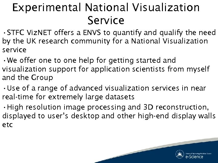Experimental National Visualization Service • STFC Viz. NET offers a ENVS to quantify and
