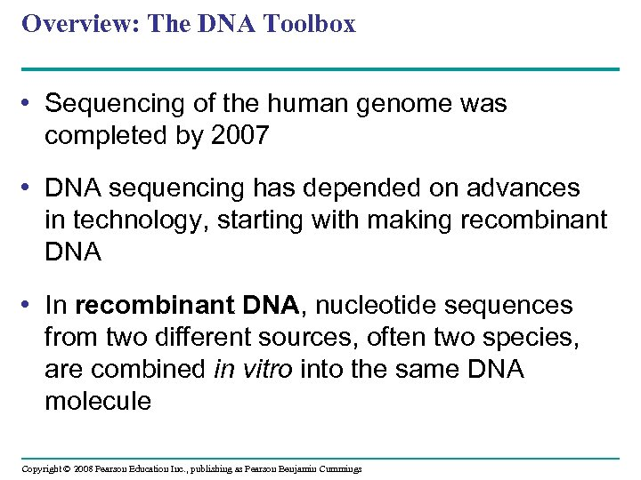 Overview: The DNA Toolbox • Sequencing of the human genome was completed by 2007