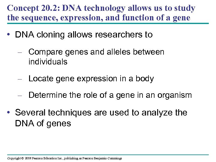 Concept 20. 2: DNA technology allows us to study the sequence, expression, and function