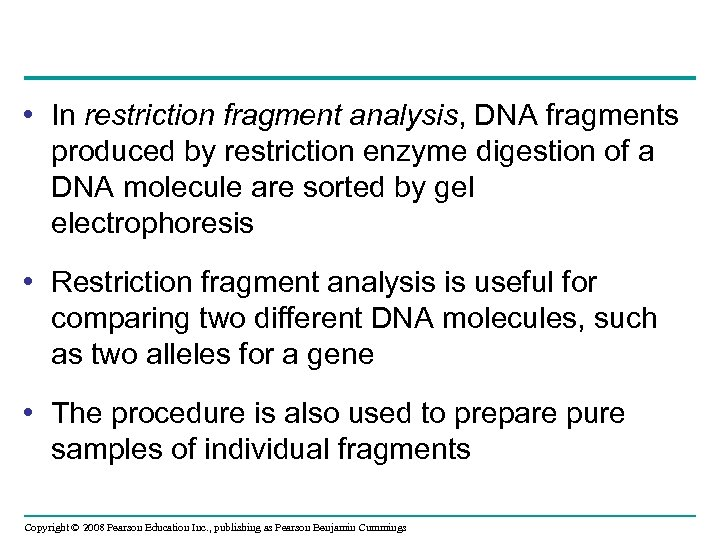 • In restriction fragment analysis, DNA fragments produced by restriction enzyme digestion of