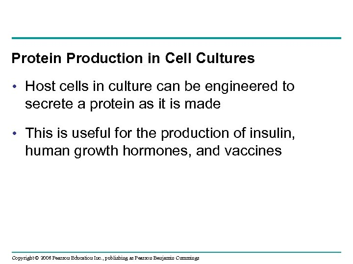 Protein Production in Cell Cultures • Host cells in culture can be engineered to