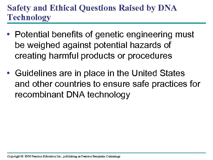 Safety and Ethical Questions Raised by DNA Technology • Potential benefits of genetic engineering