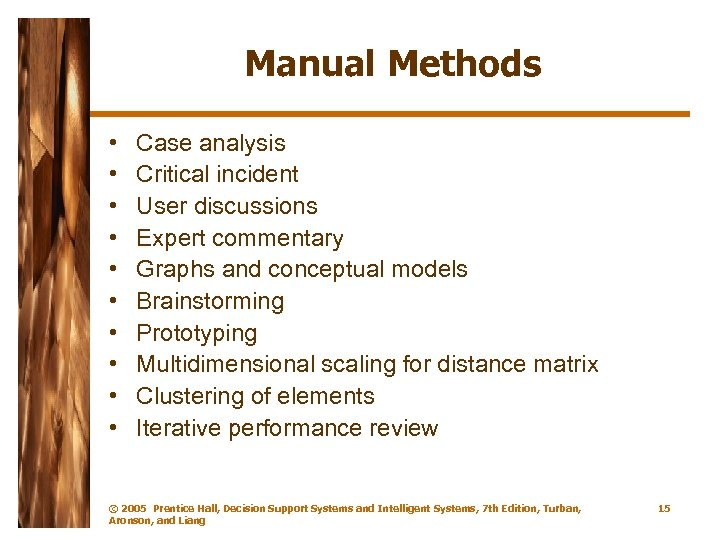 Manual Methods • • • Case analysis Critical incident User discussions Expert commentary Graphs
