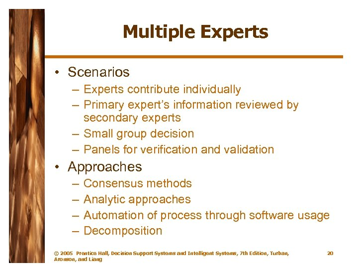 Multiple Experts • Scenarios – Experts contribute individually – Primary expert's information reviewed by