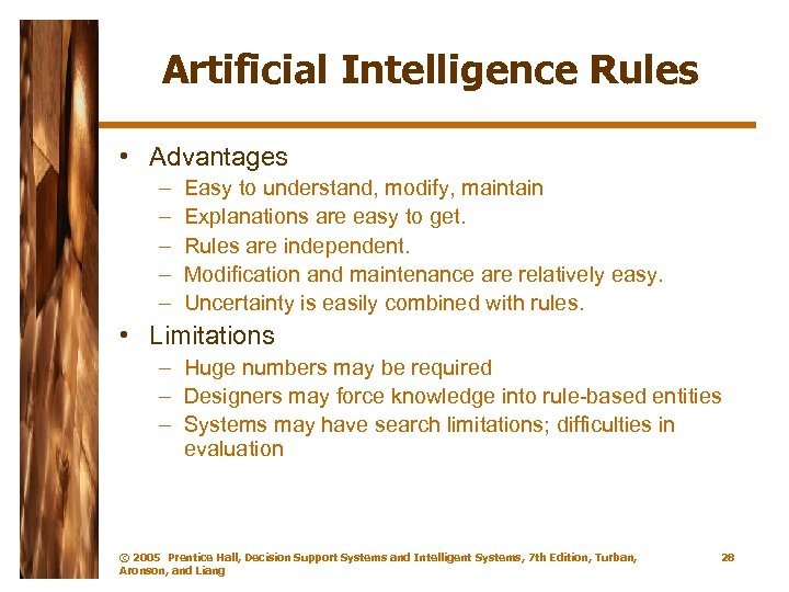 Artificial Intelligence Rules • Advantages – – – Easy to understand, modify, maintain Explanations