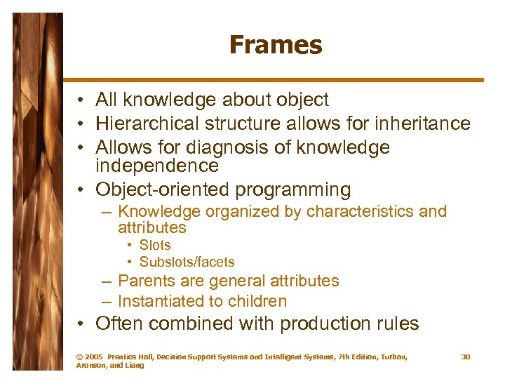 Frames • All knowledge about object • Hierarchical structure allows for inheritance • Allows