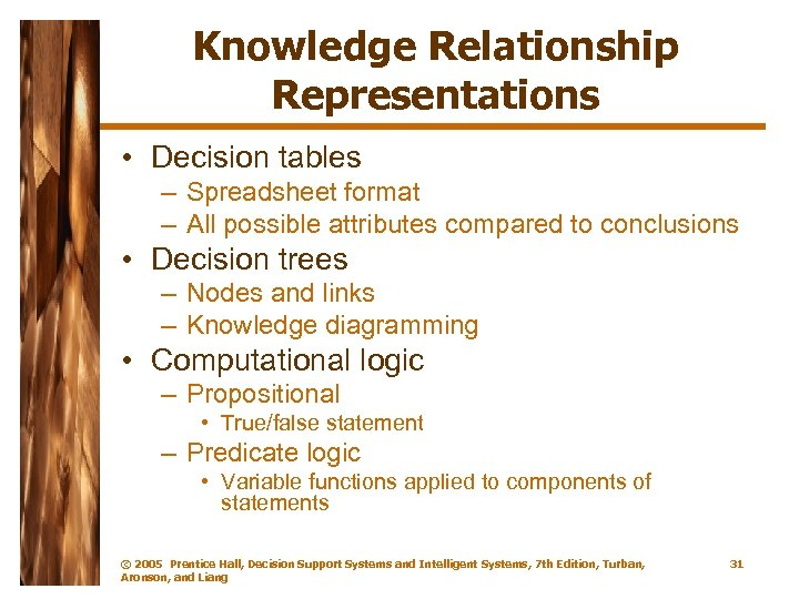 Knowledge Relationship Representations • Decision tables – Spreadsheet format – All possible attributes compared
