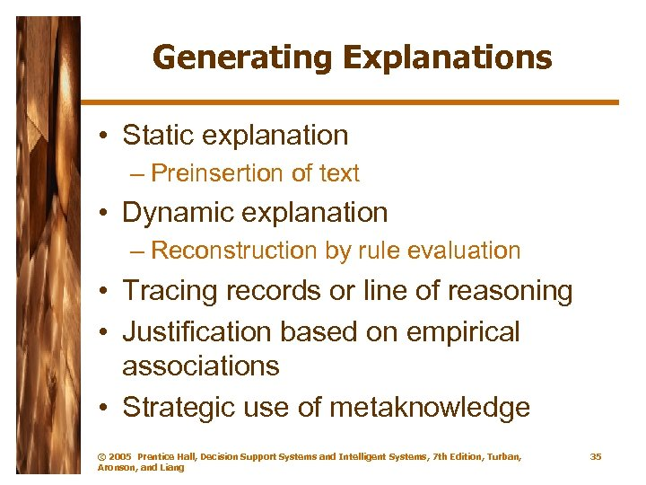 Generating Explanations • Static explanation – Preinsertion of text • Dynamic explanation – Reconstruction