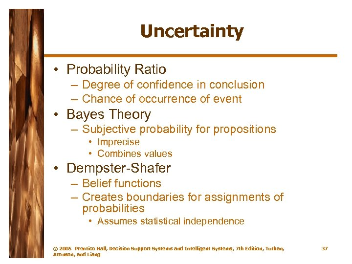 Uncertainty • Probability Ratio – Degree of confidence in conclusion – Chance of occurrence