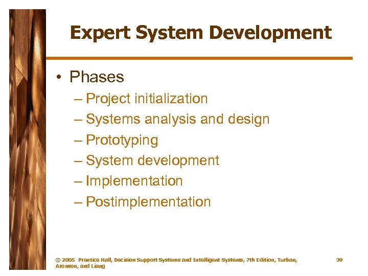 Expert System Development • Phases – Project initialization – Systems analysis and design –
