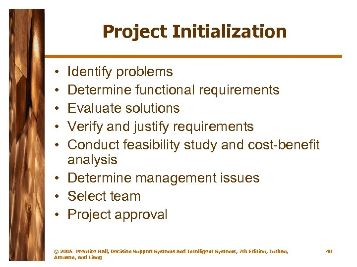 Project Initialization • • • Identify problems Determine functional requirements Evaluate solutions Verify and
