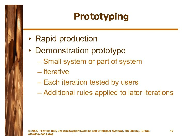 Prototyping • Rapid production • Demonstration prototype – Small system or part of system
