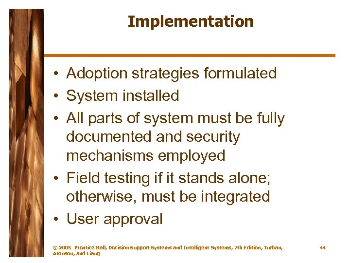 Implementation • Adoption strategies formulated • System installed • All parts of system must