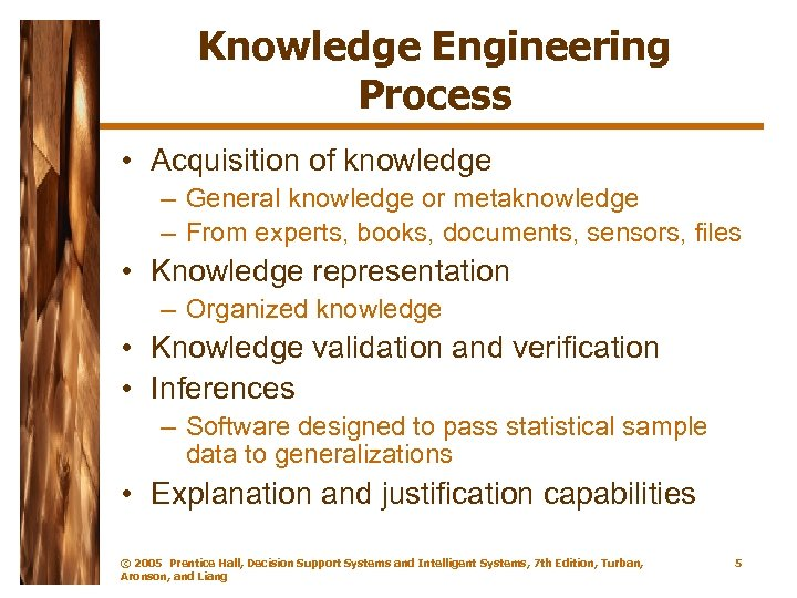 Knowledge Engineering Process • Acquisition of knowledge – General knowledge or metaknowledge – From