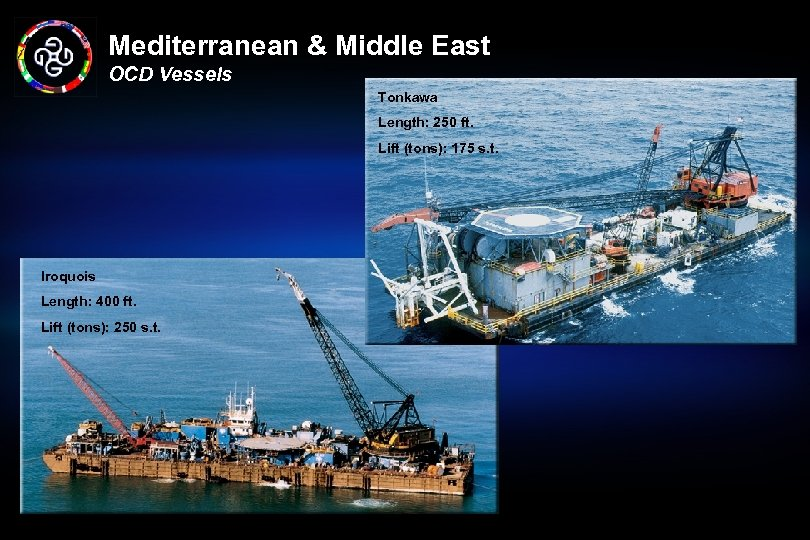 Mediterranean & Middle East OCD Vessels Tonkawa Length: 250 ft. Lift (tons): 175 s.