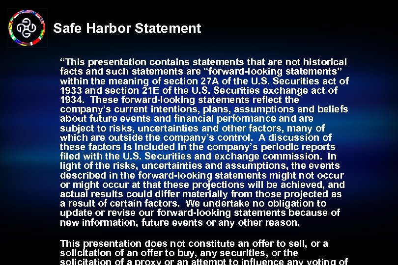 "Safe Harbor Statement ""This presentation contains statements that are not historical facts and such"