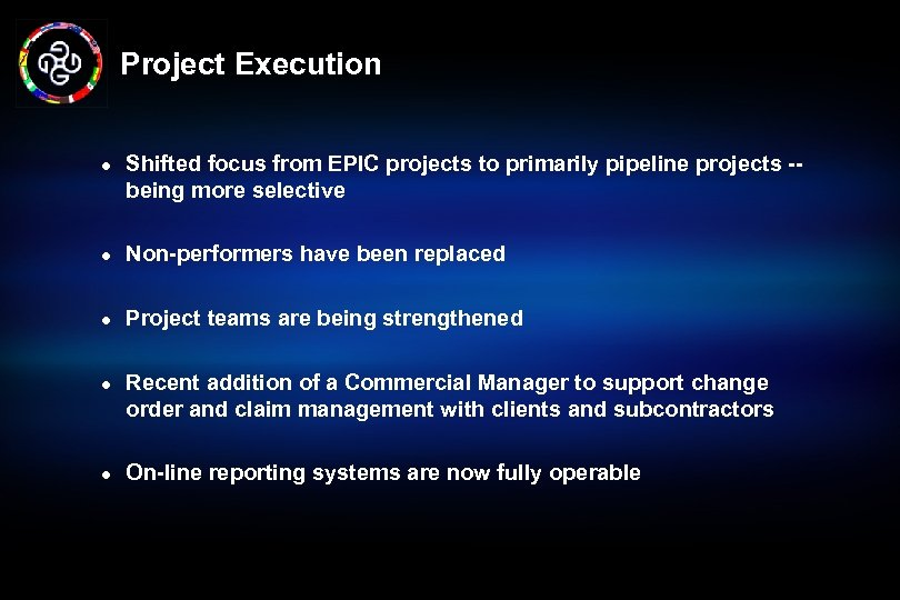 Project Execution l Shifted focus from EPIC projects to primarily pipeline projects -being more