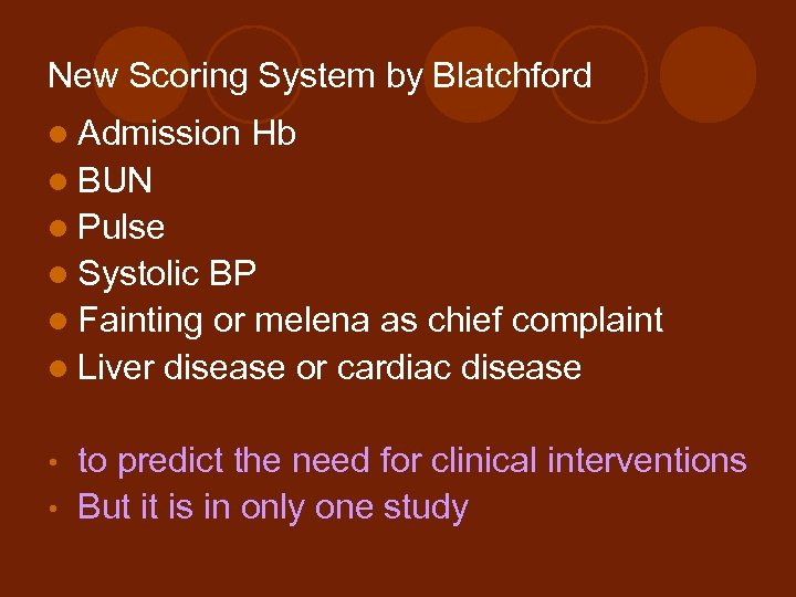 New Scoring System by Blatchford l Admission Hb l BUN l Pulse l Systolic