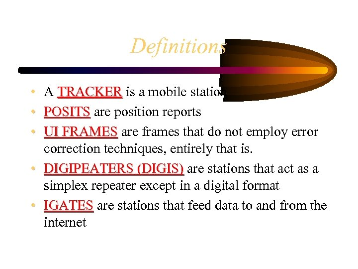 Definitions • A TRACKER is a mobile station • POSITS are position reports •