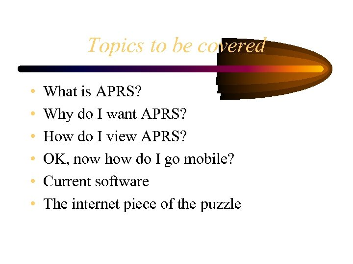 Topics to be covered • • • What is APRS? Why do I want