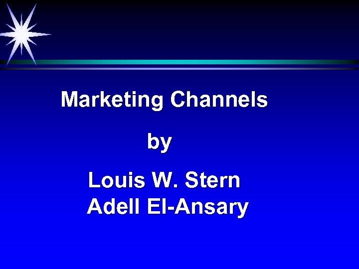 Marketing Channels by Louis W. Stern Adell El-Ansary