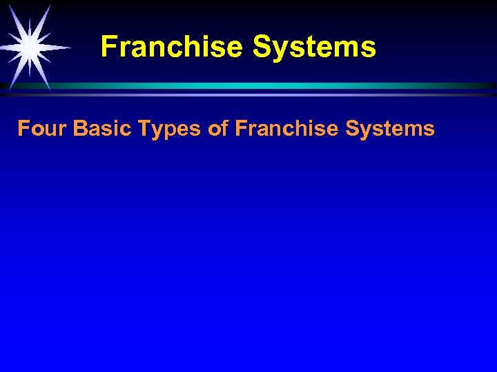 Franchise Systems Four Basic Types of Franchise Systems