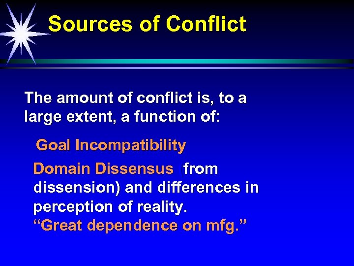 Sources of Conflict The amount of conflict is, to a large extent, a function