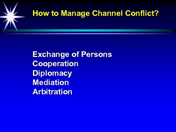 How to Manage Channel Conflict? Exchange of Persons Cooperation Diplomacy Mediation Arbitration