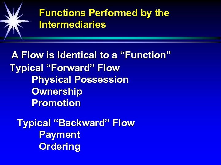 """Functions Performed by the Intermediaries A Flow is Identical to a """"Function"""" Typical """"Forward"""""""