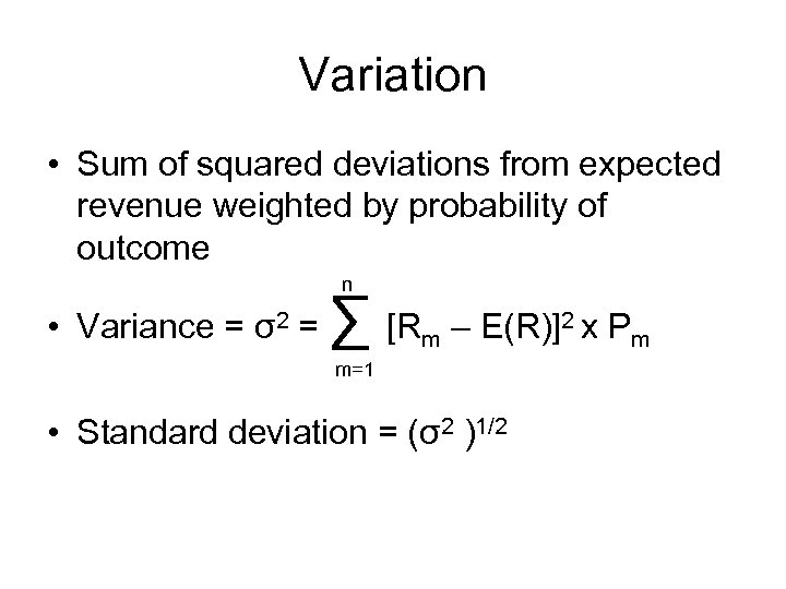 Variation • Sum of squared deviations from expected revenue weighted by probability of outcome
