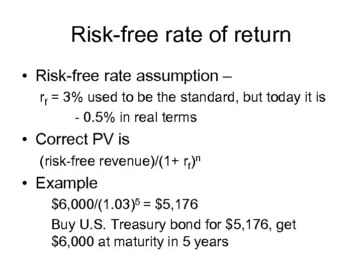 Risk-free rate of return • Risk-free rate assumption – rf = 3% used to