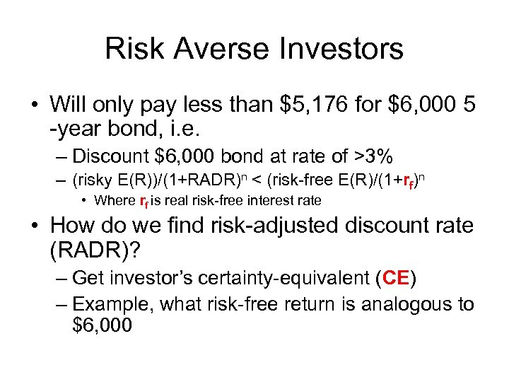 Risk Averse Investors • Will only pay less than $5, 176 for $6, 000