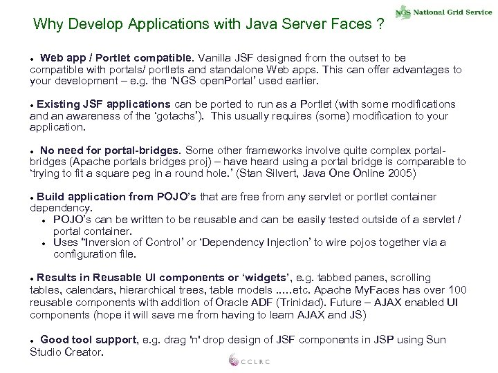 Why Develop Applications with Java Server Faces ? Web app / Portlet compatible. Vanilla