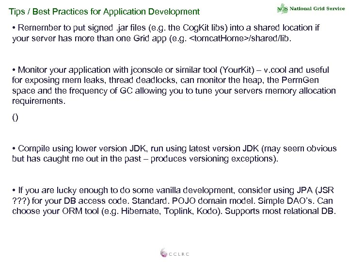 Tips / Best Practices for Application Development • Remember to put signed. jar files