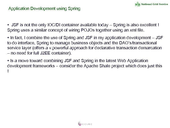 Application Development using Spring • JSF is not the only IOC/DI container available today