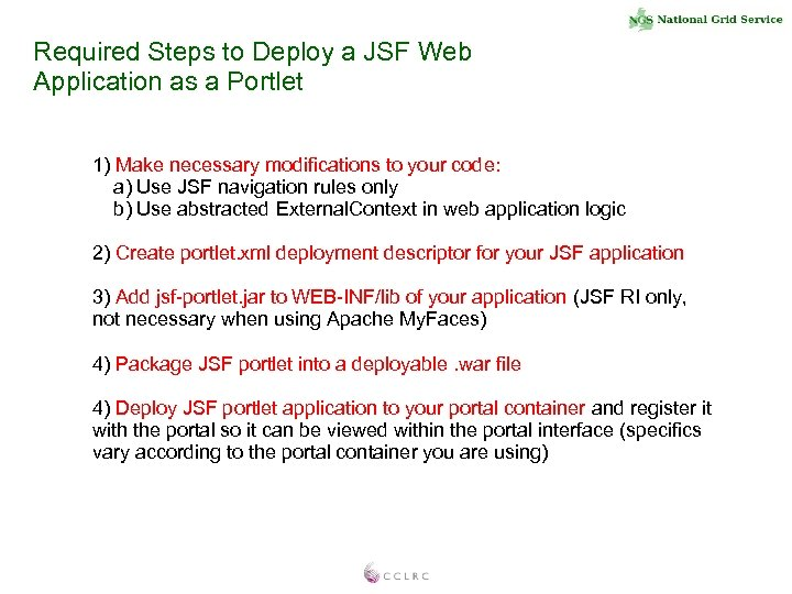 Required Steps to Deploy a JSF Web Application as a Portlet 1) Make necessary