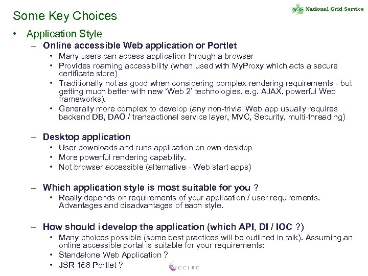 Some Key Choices • Application Style – Online accessible Web application or Portlet •