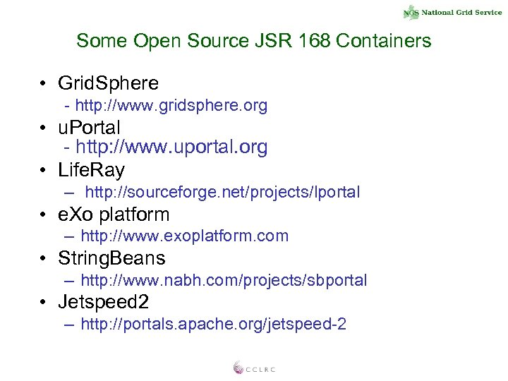 Some Open Source JSR 168 Containers • Grid. Sphere - http: //www. gridsphere. org