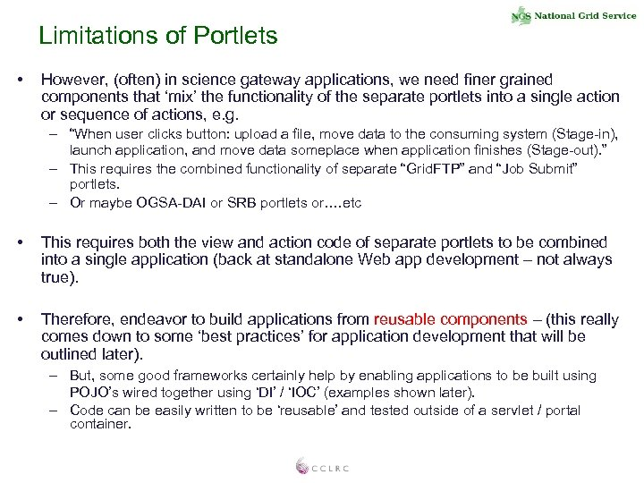 Limitations of Portlets • However, (often) in science gateway applications, we need finer grained
